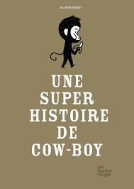 Une super histoire de cow-boy - Editions Les Fourmis Rouges